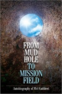 From Mud Hole to Mission Field